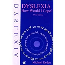 [Dyslexia: How Would I Cope?] (By: Michael Ryden) [published: January, 1997]