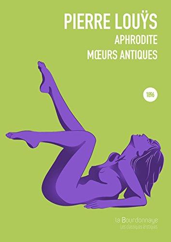 Aphrodite : Moeurs antiques par Pierre Louÿs