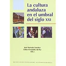 La cultura andaluza en el umbral del siglo xxi