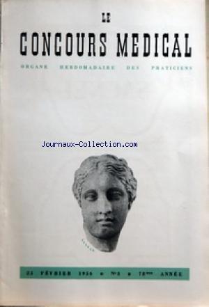 CONCOURS MEDICAL (LE) [No 8] du 25/02/1956 - SOMMAIRE - EDITORIAL - MEDECINE ET PSYCHOLOGIE PAR JJ GILLON - PARTIE SCIENTIFIQUE - TRAITEMENT DES OEDEMES CARDIAQUES PAR L'ACETAZOLE-AMIDE PAR J-F MERLEN - COLLOQUE SUR LA CORTISONE - V ORIENTATION NOUVELLE DU TRAITEMENT DE LA MALADIE D'ADDISON PAR A LICHTWITZ - CONFERENCES D'ACTUALITES MEDICO-CHIRURGICALES - LA MENOPAUSE PAR DR MARMIER