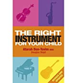 THE RIGHT INSTRUMENT FOR YOUR CHILD THE KEY TO UNLOCKING MUSICAL POTENTIAL BY (BOYD, DOUGLAS) PAPERBACK