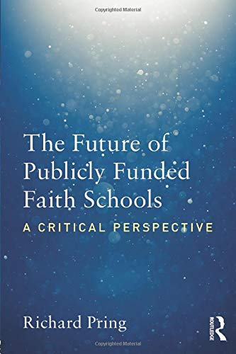 The Future of Publicly Funded Faith Schools: A Critical Perspective