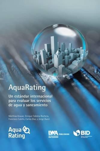 Descargar Libro AquaRating: Un estándar internacional para evaluar los servicios de agua y alcantarillado saneamiento de Matthias Krause