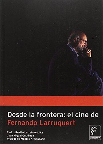 Desde la frontera: el cine de Fernando Larruquert por Carlos Roldán Larreta