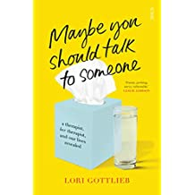 Maybe You Should Talk to Someone: the heartfelt, funny memoir by a New York Times bestselling therapist