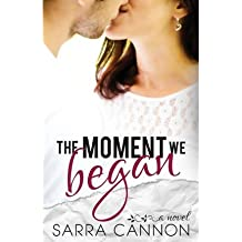 [ The Moment We Began ] By Cannon, Sarra (Author) [ Sep - 2013 ] [ Paperback ]