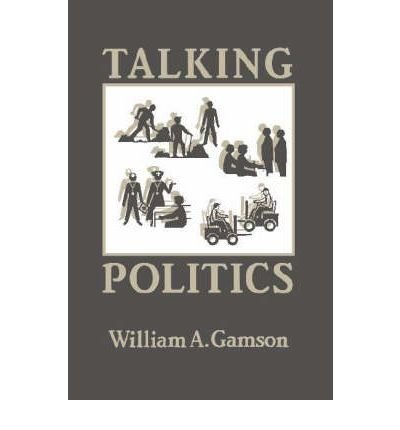 { [ TALKING POLITICS ] } By Gamson, William A (Author) Aug-28-1992 [ Paperback ]