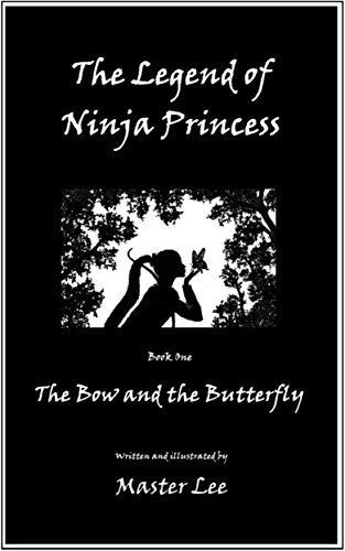 The Legend of Ninja Princess: The Bow and the Butterfly ...