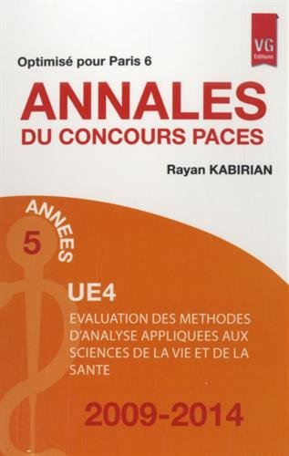 Annales du concours PACES UE4 2009-2014 : Optimisé pour Paris 6 par Rayan Kabirian