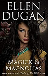 Magick & Magnolias (Legacy Of Magick Series, Book 9)
