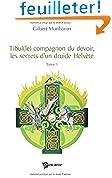 Tibule(le) compagnon du devoir, les secrets d'un druide Helvète : Tome 1