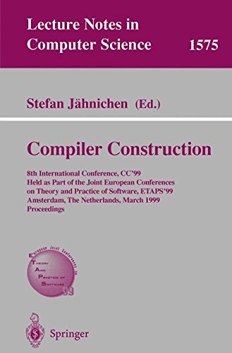 Compiler Construction: 8th International Conference, CC'99, Held as Part of the Joint European Conferences on Theory and Practice of Software, ... (Lecture Notes in Computer Science)