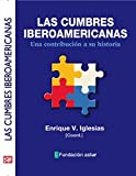 Las Cumbres Iberoamericanas: Una contribución a su historia