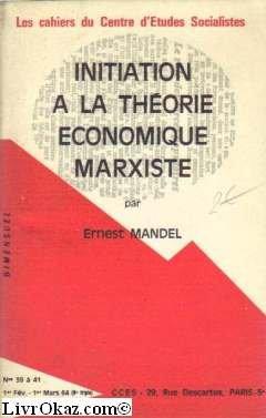 Initiation à la théorie économique marxiste. 1964. (Economie politique, Marxisme)
