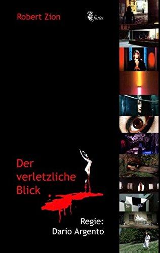 Der verletzliche Blick: Regie: Dario Argento (fusées - Schriften zur Kultur, Gesellschaft und Politik)
