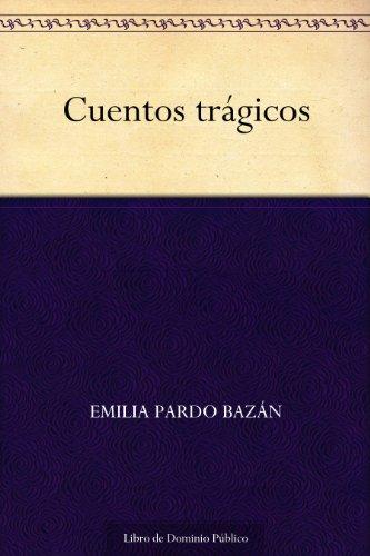 Cuentos trágicos por Emilia Pardo Bazán