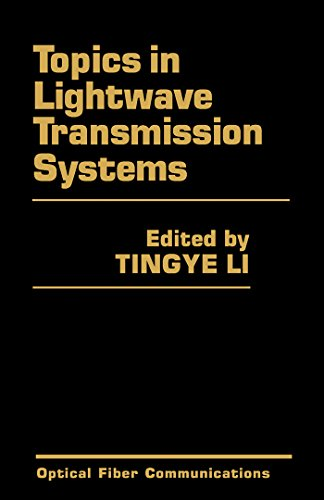 Topics in Lightwave Transmission Systems (Optical Fiber Communications) (English Edition) -