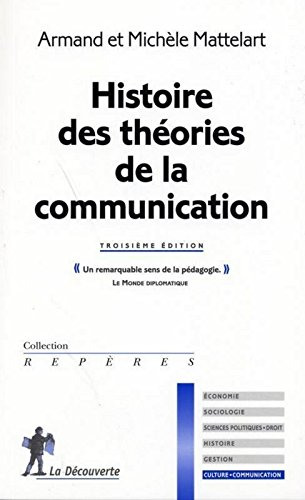 Histoire des théories de la communication par Armand Mattelart