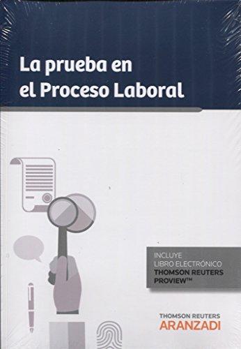 La prueba en el Proceso Laboral (Monografía) por Redacción Editorial Aranzadi