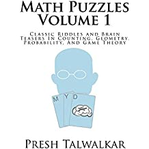 Math Puzzles Volume 1: Classic Riddles and Brain Teasers In Counting, Geometry, Probability, And Game Theory (English Edition)