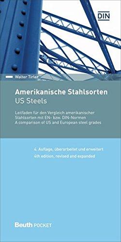 Amerikanische Stahlsorten: Leitfaden für den Vergleich amerikanischer Stahlsorten mit EN- bzw. DIN-Normen Deutsch / Englisch (Beuth Pocket)