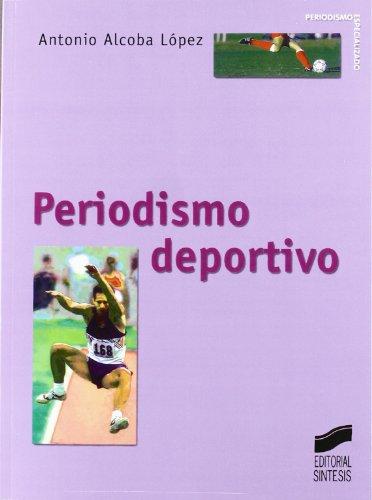 Periodismo deportivo por Antonio Alcoba López