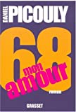 68, Mon amour / Daniel Picouly   Picouly, Daniel (1948-....). Auteur