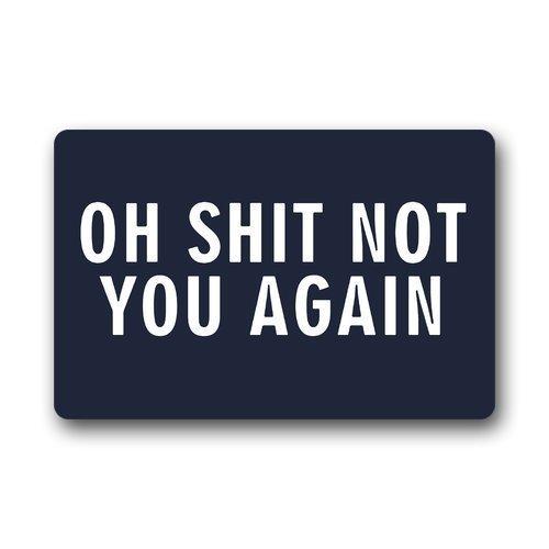 aschinenwaschbar, Aufschrift Oh Shit Not You Again, für Innen- und Außenbereich, 59,9 x 39,9 cm (L x B) ()
