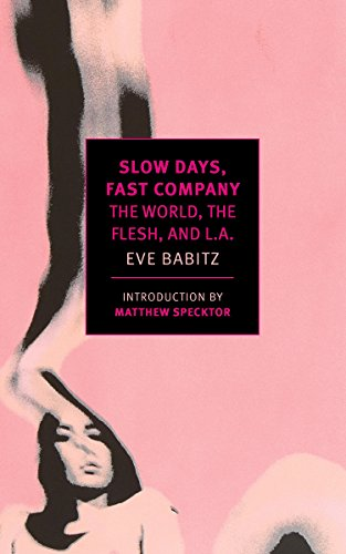 Slow Days, Fast Company: The World, The Flesh, and L.A. (New York Review Books Classics) (English Edition)