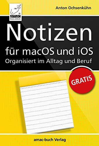 Notizen für macOS und iOS - Organisiert im Alltag und Beruf: iOS ...