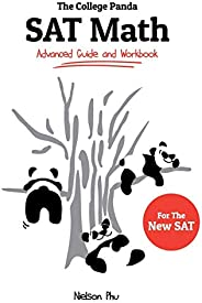 The College Panda's SAT Math: Advanced Guide and Workbook for the New