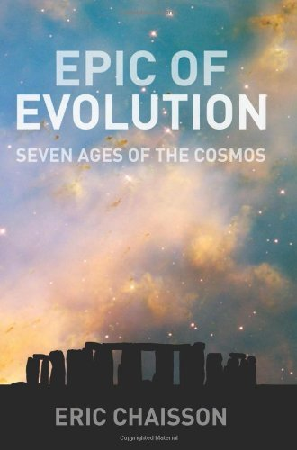 Epic of Evolution: Seven Ages of the Cosmos by Eric J Chaisson (2005-11-23)