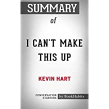 Summary of I Can't Make This Up by Kevin Hart | Conversation Starters