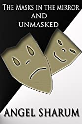 The Masks in the Mirror and Unmasked
