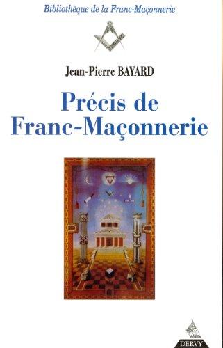 Précis de Franc-Maçonnerie par Jean-Pierre Bayard