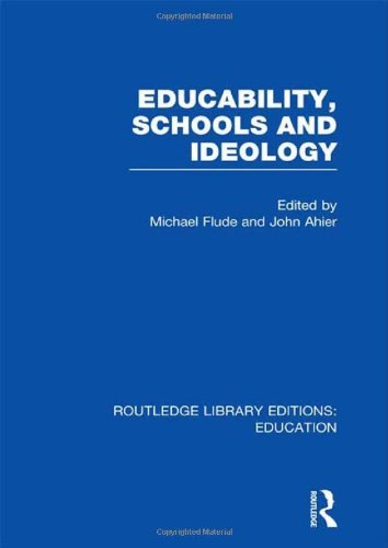 Educability, Schools and Ideology (RLE Edu L) (Routledge Library Editions: Education)