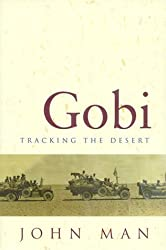 Gobi: Tracking the Desert by John Man (1997-07-14)