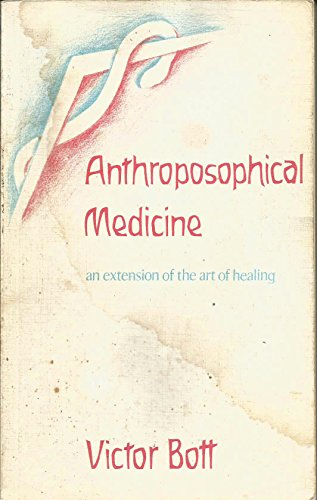 Anthroposophical Medicine: An Extension of the Art of Healing