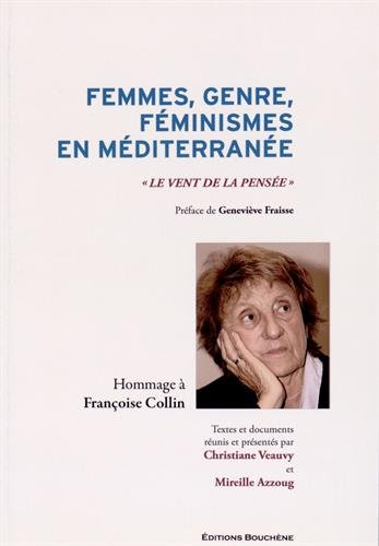 Femmes, genre, fminismes en Mditerrane :