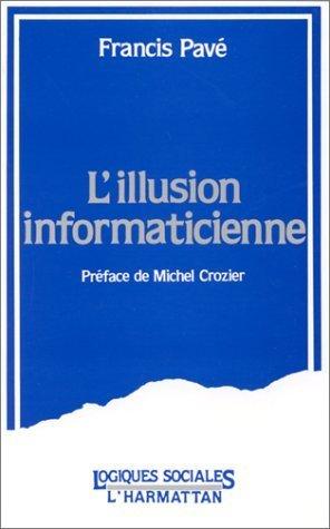 L'illusion informaticienne de Francis Pav (3 mai 2000) Broch