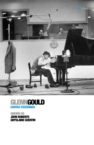 Glenn Gould Cartas Escogidas (Biorritmos (rhythm))