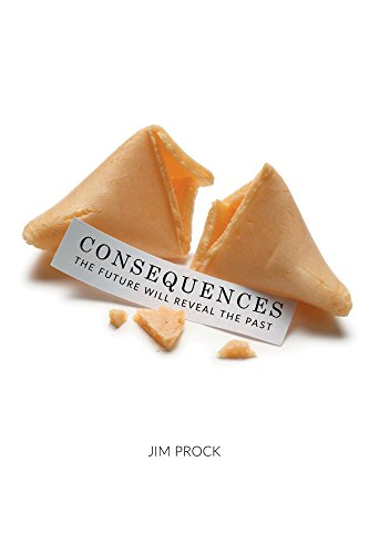 Consequences: The Future Will Reveal the Past (English ...