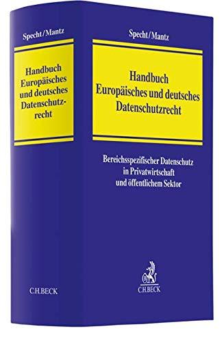 Handbuch Europäisches und deutsches Datenschutzrecht: Bereichsspezifischer Datenschutz in Privatwirtschaft und öffentlichem Sektor
