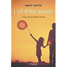 L'art d'être parents: L'enjeu des 6 premières années
