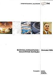 Baubetrieb und Bauwirtschaft - Festschrift Prof. Gert Stadler: Dez 04