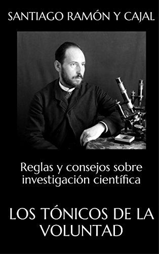 los-tonicos-de-la-voluntad-reglas-y-consejos-sobre-investigacion-cientifica-spanish-edition