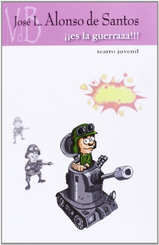¡¡¡Es la guerra!!! por José Luis Alonso de Santos