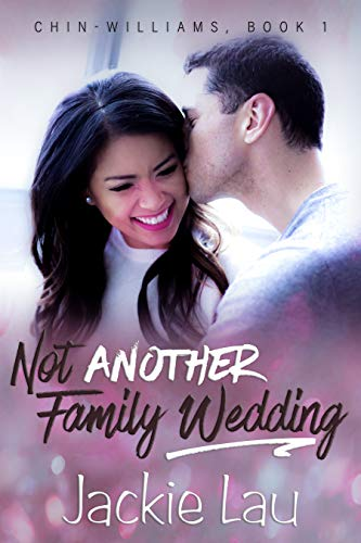 Not Another Family Wedding (Chin-Williams Book 1) by [Lau, Jackie]