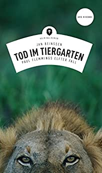 Tod im Tiergarten: Paul Flemmings elfter Fall