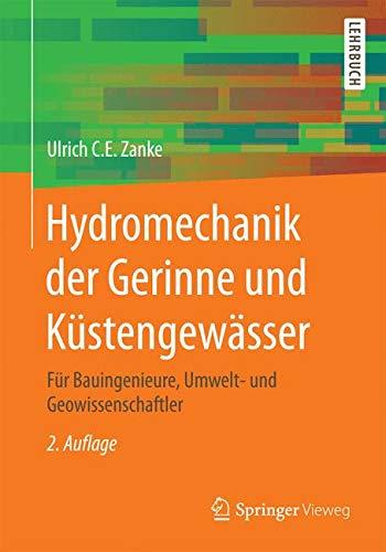 Hydromechanik der Gerinne und Küstengewässer: Für Bauingenieure, Umwelt- und Geowissenschaftler